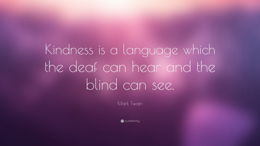 4246-Mark-Twain-Quote-Kindness-is-a-language-which-the-deaf-can-hear.jpg