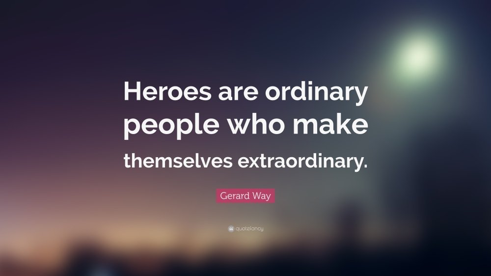 198876-Gerard-Way-Quote-Heroes-are-ordinary-people-who-make-themselves.jpg